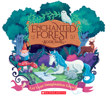 Let Your Imagination Grow at our Enchanted Forest Scholastic Book Fair!