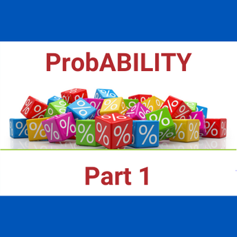 ProbABILITY: Increase Your Odds! - Part 1