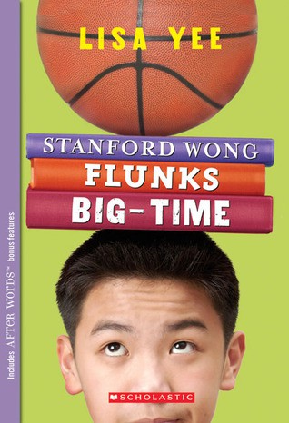 Stanford Wong Flunks Big Time by Lisa Yee