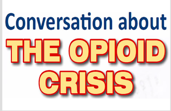 Conversation about the Opioid Crisis
