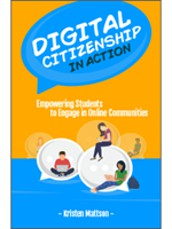 Digital Citizenship in Action - Kristen Mattson