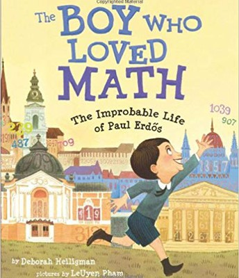 The Boy Who Loved Math: The Improbable Life of Paul Erdos  by Deborah Heiligman