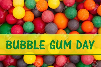 Gum Day - Friday, December 7