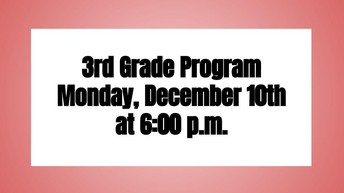 3rd Grade Parents: Our 3rd Grade Christmas Program is on December 10th!