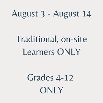 STAGGERED ATTENDANCE FOR TRADITIONAL LEARNERS IN GRADES 4-12 (August 3 - August 14)