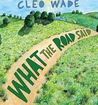 What the Road Said by Cleo Wade
