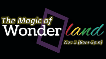ONE-DAY THEATRE EVENT: The Magic of Wonderland November 5 (8am-3pm)
