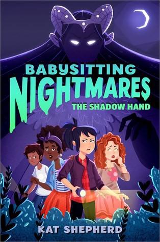 Babysitting Nightmares: The Shadow Hand by Kat Shepherd