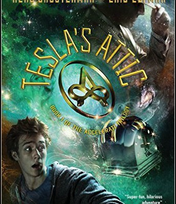 Tesla's Attic by Neal Shusterman & Eric Elfman