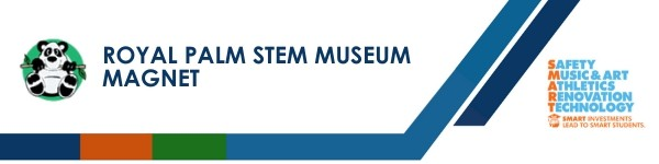A graphic banner that shows Royal Palm STEM Museum Magnet name and  SMART logo