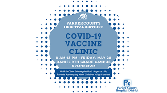 Parker County Hospital District COVID-19 Vaccine Clinic
