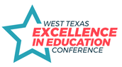 WEST TEXAS EXCELLENCE IN EDUCATION CONFERENCE
