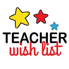 WISH LIST FOR CLASSROOMS