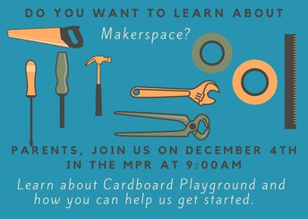 Makerspace Meeting for Parents 12/4 @ 9:00am