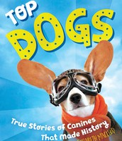 Top Dogs: True Stories of Canines