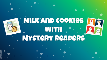 Milk and Cookies with Mystery Readers!