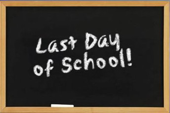 The last day of school is.......