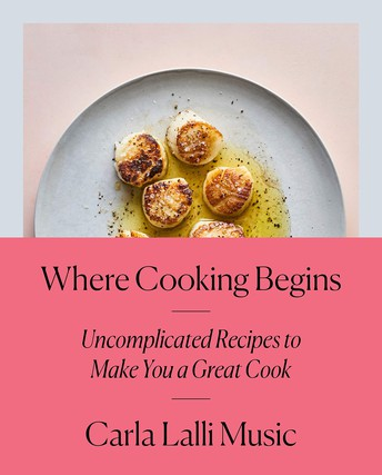 Where Cooking Begins: Uncomplicated Recipes to Make You a Great Cook: A Cookbook