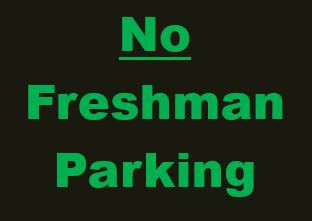 Freshman Parking Reminder