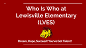 Who Is Who at  Lewisville Elementary (LVES)