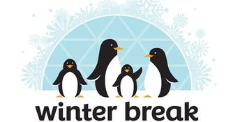 WINTER BREAK DEC 21 - JAN 6