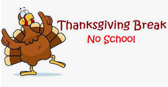 Thanksgiving Break- No School