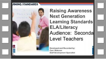 Raising Awareness of ELA/Literacy Next Gen Learning Standards Secondary Version- Recorded Webinar