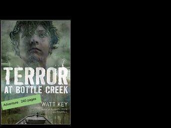 Terror at Bottle Creek by Watt Key