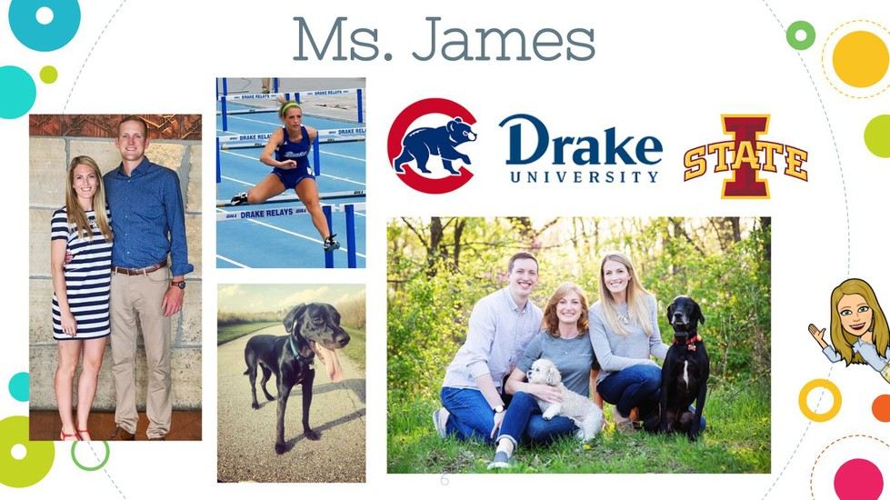 Picture collage of Ms. James. Includes her fiance, a picture of her running, her dog, her family, and the logos for Iowa State and Drake Univeristy.