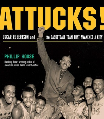 Attucks! : Oscar Robertson and the basketball team that awakened a city by Phillip Hoose