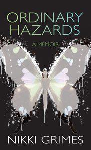 Ordinary Hazards: A Memoir by Nikki Grimes