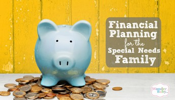 10 Basic Financial Steps for Special Needs Caregivers