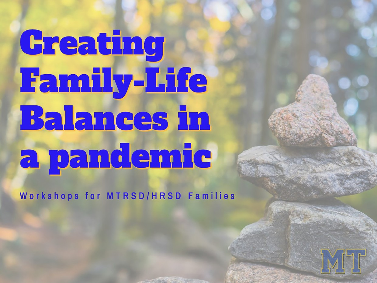 Creating Family-Life Balances in a Pandemic: Workshops for MTRSD/HRSD families photo of rocks balancing and MT logo