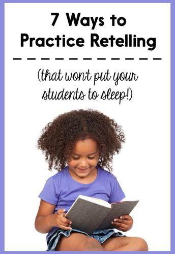7 Ways to Practice Retelling
