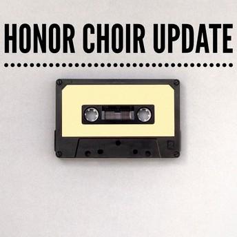 Honor Choir Update- Mrs. Pitts