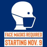 Face mask required starting Nov. 9