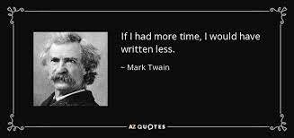 """""""If I had more time, I would have written less."""""""