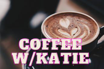 Coffee with Katie