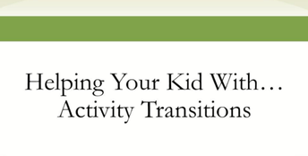 Helping your Child with Activity Transitions