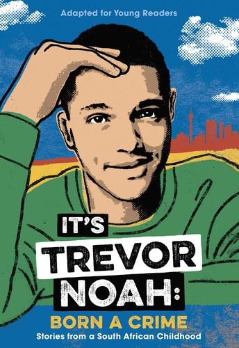 Born a Crime by Trevor Noah gets a Young Reader's Adaptation