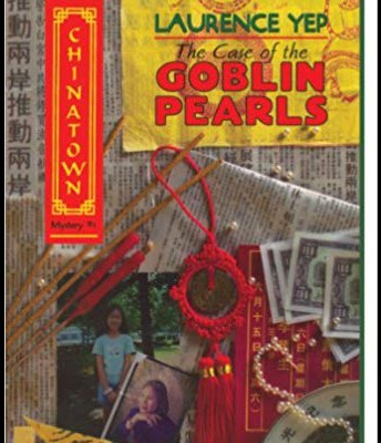 Case of the Goblin Pearls by Laurence Yep