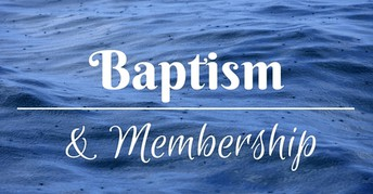 New Members and Baptism