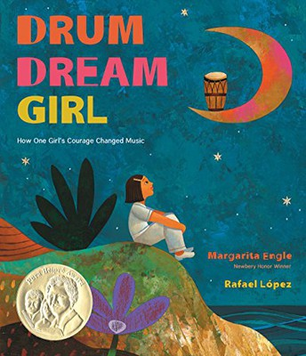 """Drum Dream Girl: How One Girl's Courage Changed Music"" by Margarita Engle"