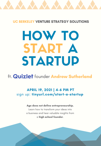 """Monday, April 19th, from 4 to 6 PM - """"How to Build a Startup"""", Hosted by Berkeley student for High School Students"""