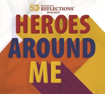 "2018-2019 REFLECTIONS ART PROGRAM: ""Heroes Around Me"""