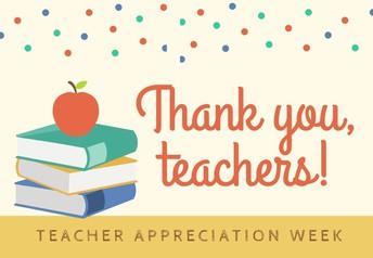 Teacher Appreciation Week! May 4th - May 8th!