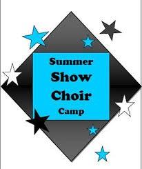 SHOW CHOIR CAMP; JULY 30 - AUGUST 3
