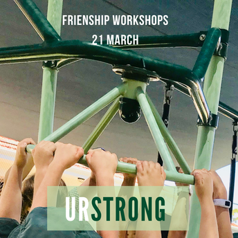 URSTRONG Workshops – Thursday  21 March 2019
