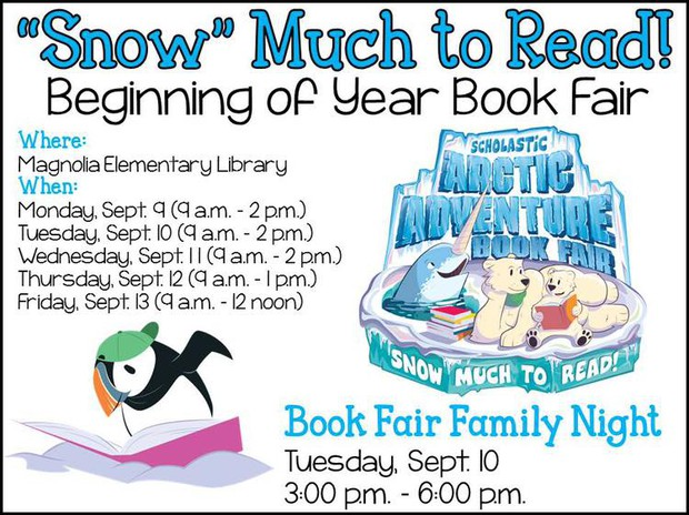 Magnolia Elementary Snow Much to Read Book Fair September 9 - 13 and Family NIght at the Book Fair is Tuesday, September 10 from 3:00 - 6:00 pm