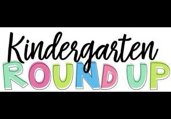 Kindergarten Round Up - 3/25 & 3/26